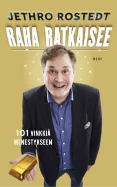 Raha Ratkaisee, kirjoittanut Jethro Rostedt - kirjan kansikuva