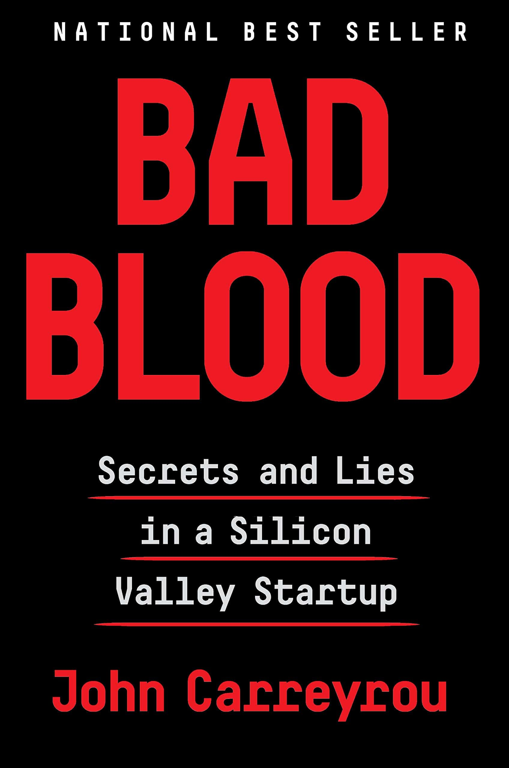 Bad Blood: Secrets and Lies in a Silicon Valley Startup, kirjoittanut John Carreyrou - kirjan kansikuva