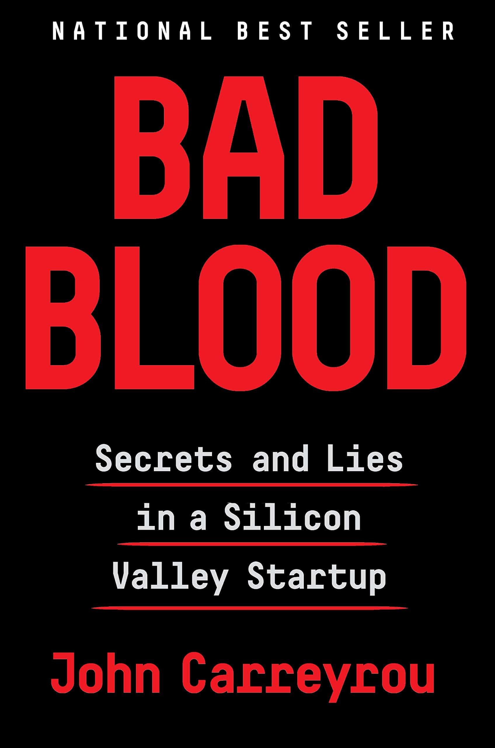 Bad Blood: Secrets and Lies in a Silicon Valley Startup, kirjoittanut John Carreyrou - kirjan kansikuva