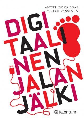 Digitaalinen jalanjälki, kirjoittanut Antti Isokangas - kirjan kansikuva