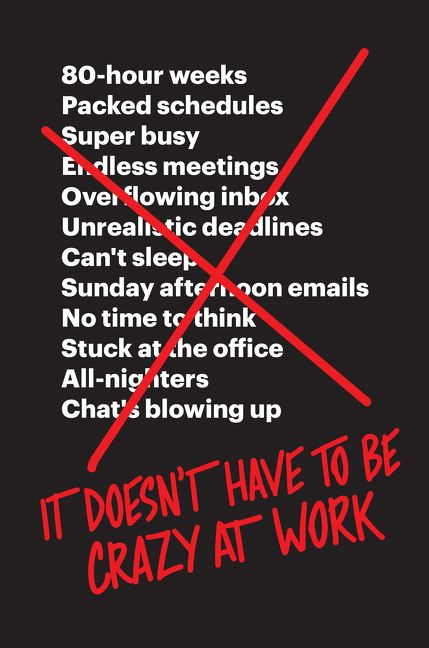 It Doesn't Have to Be Crazy at Work, kirjoittanut Jason Fried - kirjan kansikuva