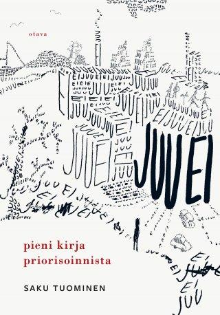 Juu ei – pieni kirja priorisoinnista, kirjoittanut Saku Tuominen - kirjan kansikuva