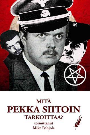 Mitä Pekka Siitoin tarkoittaa?, kirjoittanut Mike Pohjola - kirjan kansikuva