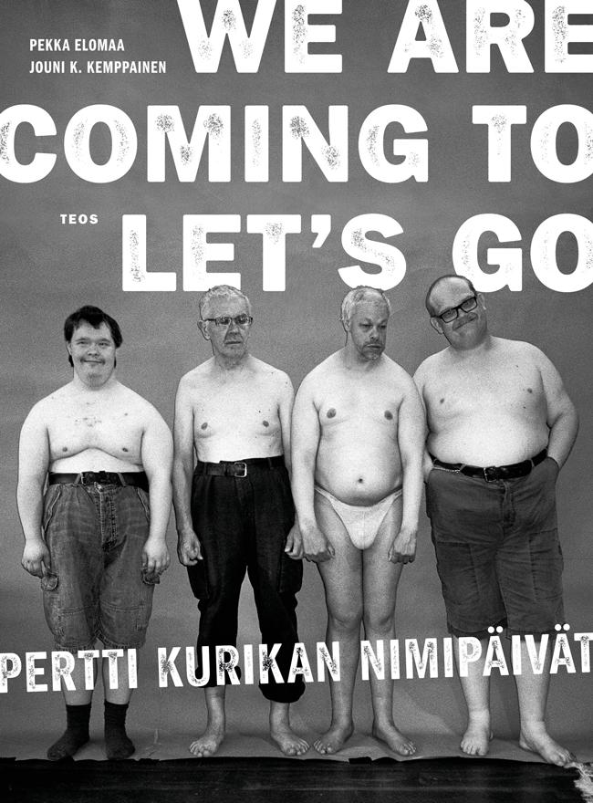 We are coming to let's go - Pertti Kurikan Nimipäivät, kirjoittanut Pekka Elomaa - kirjan kansikuva